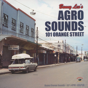 Bunny Lee - Agro Sounds 101 Orange Street