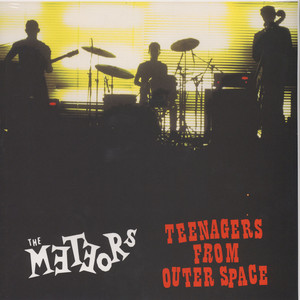 Meteors, The - Teenagers From Outer Space