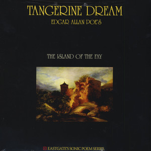 Tangerine Dream - Edgar Allen Poe's The Island Of The Fay