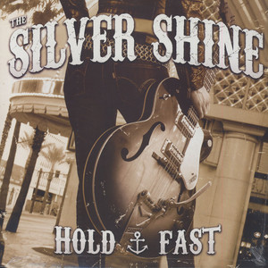 Silver Shine, The - Hold Fast
