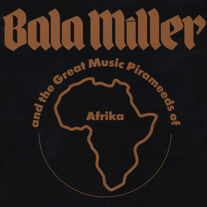 Bala Miller And The Great Music Pirameeds Of Africa - Pyramids