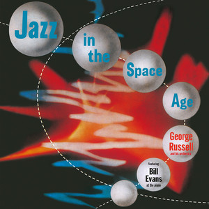 George Russell - Jazz In The Space Age Feat. Bill Evans