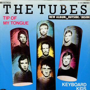 Tubes, The - Tip Of My Tongue