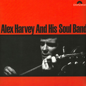 Alex Harvey And His Soul Band - Alex Harvey And His Soul Band