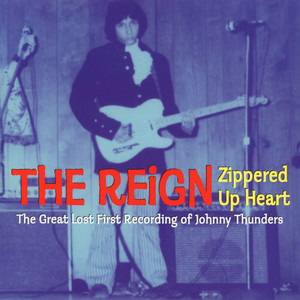 Reign / Unknown Band - Zippered Up Heart / I've Had Enough