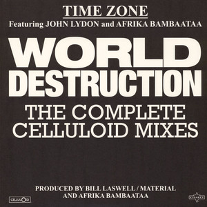 Time Zone - World Destruction - The Complete Celluloid Mixes