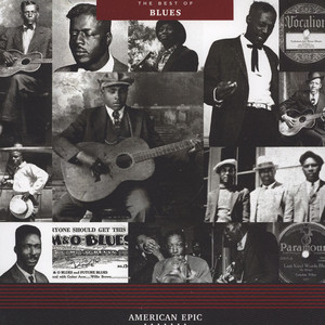 V.A. - American Epic: The Best Of Blues