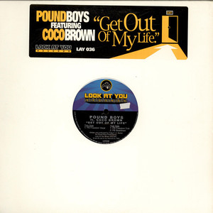 Pound Boys Featuring Coco Brown - Get Out Of My Life