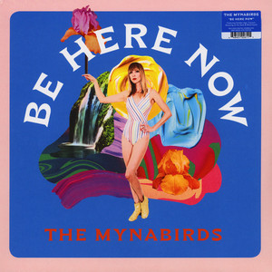 Mynabirds, The - Be Here Now
