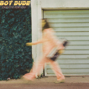 Boy Dude - Cassette For You