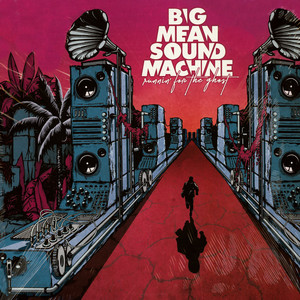 Big Mean Sound Machine - Running For The Ghost