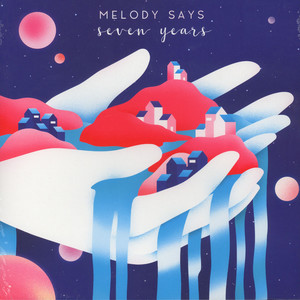 Melody Says - Seven Years EP