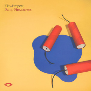 Kito Jempere - Damp Fire Crackers