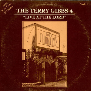 Terry Gibbs Quartet - Live At The Lord - Vol. 1