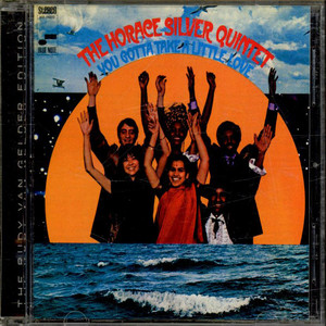 The Horace Silver Quintet - You Gotta Take A Little Love