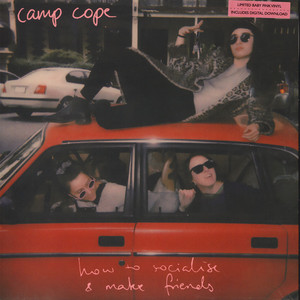 Camp Cope - How To Socialise & Make Friends
