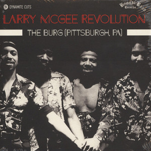 Larry McGee Revolution - The Burg (Pittsburgh, Pa.)