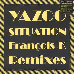 Yazoo - Situation (The François K Remixes)