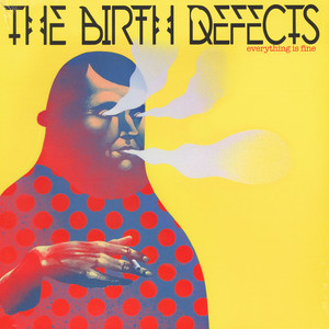 Birth Defects, The - Everything Is Fine