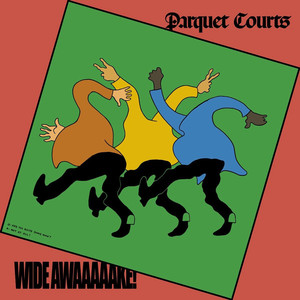 Parquet Courts - Wide Awake Deluxe Edition