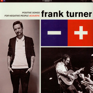 Frank Turner - Positive Songs For Negative People (Acoustic)