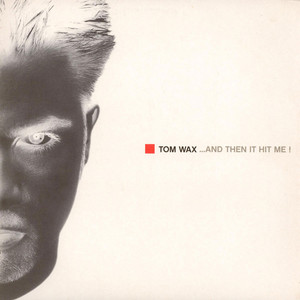 Tom Wax - ...And Then It Hit Me!