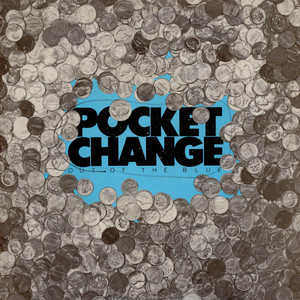 Pocket Change - Out Of The Blue
