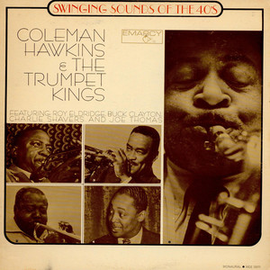 Coleman Hawkins & The Trumpet Kings - Swinging Sounds Of The 40's