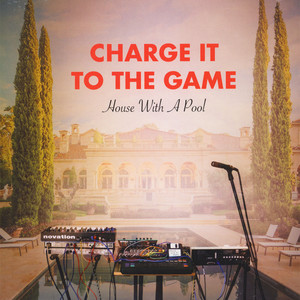 Charge It To The Game - House With A Pool