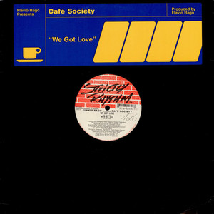 Flavio Rago presents Cafe Society - We Got Love