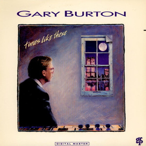 Gary Burton - Times Like These