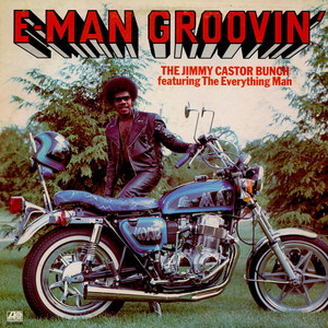 Jimmy Castor Bunch, The Featuring The Everything Man - E-Man Groovin'