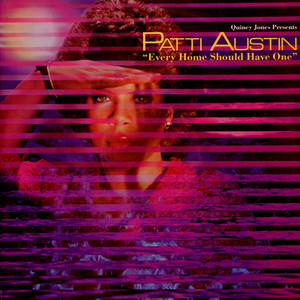 Quincy Jones Presents Patti Austin - Every Home Should Have One