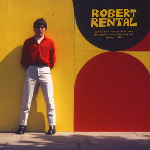 Robert Rental - Different Voices For You. Different Colours For Me. Demos 1980