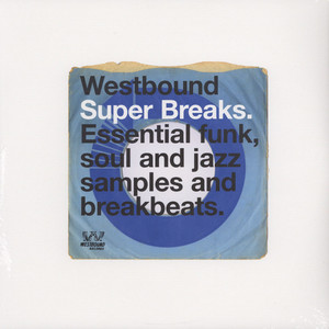 V.A. - Westbound Super Breaks   Essential Funk, Soul And Jazz Samples And Breakbeats