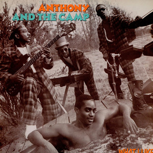 Anthony And The Camp - What I Like