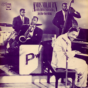 Amos Milburn And His Aladdin Chickenshackers - Just One More Drink