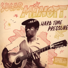 Sugar Minott - Hard Time Pressure