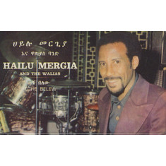 Hailu Mergia & The Walias - Tche Belew