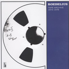 Roedelius - Tape Archive 1973-1978