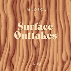 Mndsgn - Surface Outtakes