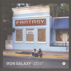 Iron Galaxy - Came And Went / No Matter