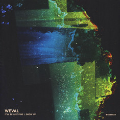Weval - It' ll Be Just Fine / Grow Up