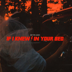 Bat For Lashes - If I Knew / In Your Bed