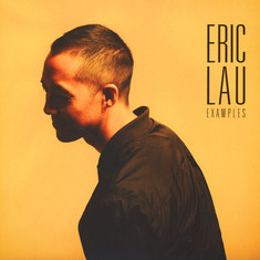 Eric Lau - Examples Yellow Vinyl Edition