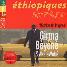 Girma Beyene & Akale Wube - Ethiopiques 30: Mistakes on Purpose