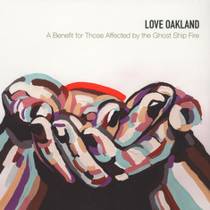 V.A. - Love Oakland - A Benefit For Those Affected By he Ghost Ship Fire