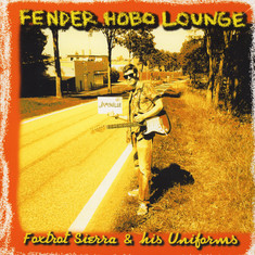Foxtrot Sierra & His Uniforms of The Psychedelic Schafferson Jetplane - Fender Hobo Lounge
