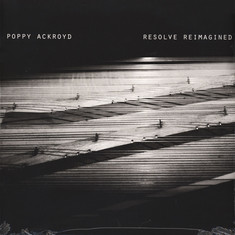 Poppy Ackroyd - Resolve Reimagined