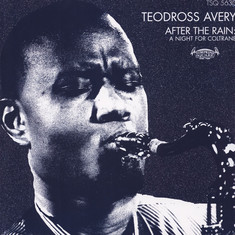 Teodross Avery - After The Rain: A Night For John Coltrane